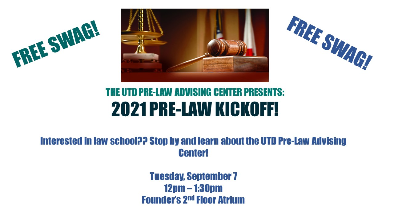 Interested in law schoool? Stop by and learn about the UTD Pre-Law Advising Center. Tuesday, September 7, 12pm - 1:30pm. Founder's 2nd floor atrium.